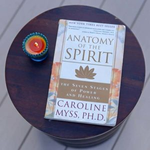 Anatomy of the Spirit by Caroline Myss, PhD