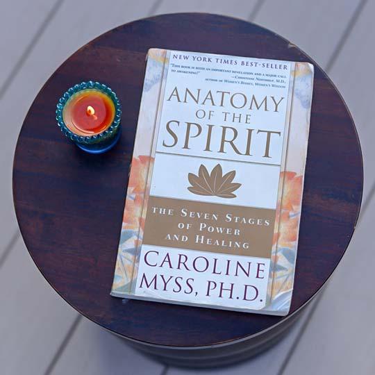 Anatomy of the Spirit by Caroline Myss, PhD